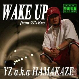 WAKE UP / YZ a.k.a HAMAKAZE
