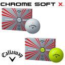 【1ダース】【2017年モデル】Callaway-キャロウェイ- CHROME SOFT X GOLF BALL クロム ソフト エックス ゴルフボール 1ダー...