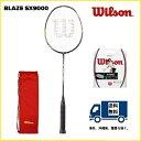 [楽天市場]WILSON ウィルソン バドミントン ラケットブレイズ SX 9000 BLAZE SX 900050%OFF