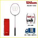 [楽天市場]WILSON ウィルソン バドミントン ラケットレコン P 3500 RECON P 3500WRT848460240%OFF