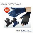 ゴールデンミーン GMグローブTi タイプ2【メール便OK】【防寒用品】
