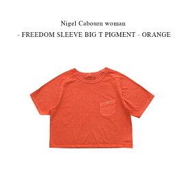 Nigel Cabourn woman - FREEDOM SLEEVE BIG T PIGMENT - ORANGE【国内正規】ナイジェルケーボン ウーマン《フリーダムビッグTピグメント》オレンジ