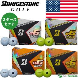 【★最大2000円OFFクーポン★】【US仕様】ブリヂストンゴルフ e6 SPEED/SOFT ゴルフボール 2ダースセット