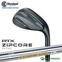 クリーブランド RTX ZIPCORE ブラックサテン ウェッジ Dynamic Gold・NS PRO 950GHシャフト[日本仕様][cleveland]