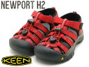 KEEN Newport H2キーン ニューポート H2Ribbon Red/Gargoyle1012300(CHILDREN)1012318(YOUTH)
