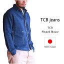 TCB jeans TCBジーンズ TCB Pleated Blouse プリーツブラウスメンズ アメカジ 日本製 デニムジャケット