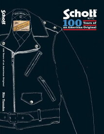 Schott N.Y.C 100 Years of an American Original