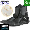 サーフブーツ ウェットブーツ 3.5mm 寒冷地仕様 ウェット ブーツ サーフィン 保温 裏起毛 速乾 真冬用 FELLOW 19cm〜2…
