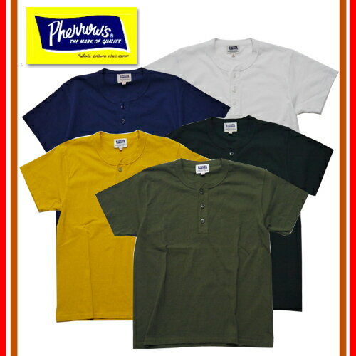 Pherrow's フェローズ 17S-PHNT1 Tシャツ ヘンリ-ネック 半袖