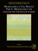 Microfluidics in Cell Biology Part C: Microfluidics for Cellular and Subcellular Analysis