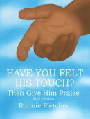 Have You Felt His Touch?