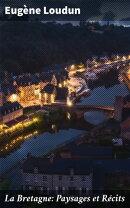 La Bretagne: Paysages et Récits