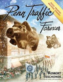 Penn Traffic ForeverA Department Store History【電子書籍】[ Robert Jeschonek ]