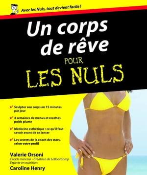 Un Corps de r?ve Pour les Nuls【電子書籍】[ Caroline HENRY ]