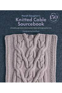NorahGaughan'sKnittedCableSourcebookABreakthroughGuidetoKnittingwithCablesandDesigningYourOwn