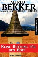 Alfred Bekker schrieb als Robert Gruber: Keine Rettung für den Hof