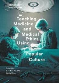 Teaching Medicine and Medical Ethics Using Popular Culture【電子書籍】