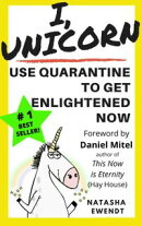 I, Unicorn: Use Quarantine To Get Enlightened Now