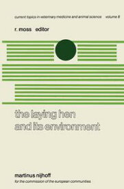 The Laying Hen and its EnvironmentA Seminar in the EEC Programme of Coordination of Research on Animal Welfare, organised by R. Moss and V. Fischbach, and held at Luxembourg, March 11?13, 1980【電子書籍】