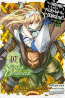 Is It Wrong to Try to Pick Up Girls in a Dungeon? On the Side: Sword Oratoria, Vol. 10 (manga)