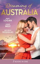 Dreaming Of... Australia: Mr Right at the Wrong Time / Imprisoned by a Vow / The Millionaire and the Maid (M…