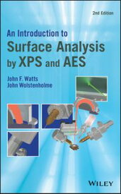 An Introduction to Surface Analysis by XPS and AES【電子書籍】[ John F. Watts ]