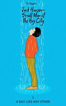 Jack Hansen: Small Man of the Big City: A Day Like Any Other