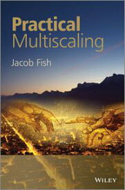 Practical Multiscaling【電子書籍】[ Jacob Fish ]