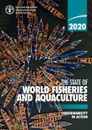 The State of World Fisheries and Aquaculture 2020: Sustainability in Action