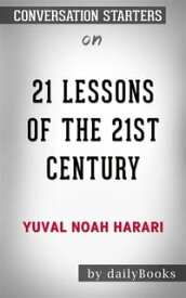 21 Lessons for the 21st Century: by Yuval Noah Harari | Conversation Starters【電子書籍】[ dailyBooks ]