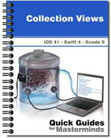 Collection Views in iOS 11Learn how to add Collection Views to your applications using Swift 4 and Xcode 9【電子書籍】[ J.D Gauchat ]