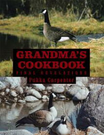 Grandma'S CookbookFinal Revelations【電子書籍】[ Pukka Carpenter ]