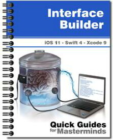 Interface BuilderLearn how to build applications with Xcode 9 and Swift 4【電子書籍】[ J.D Gauchat ]