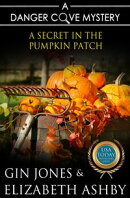 A Secret in the Pumpkin Patch (A Danger Cove Farmers' Market Mystery)