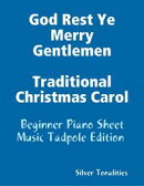 God Rest Ye Merry Gentlemen Traditional Christmas Carol - Beginner Piano Sheet Music Tadpole Edition