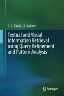 Textual and Visual Information Retrieval using Query Refinement and Pattern Analysis