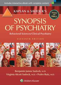 Kaplan and Sadock's Synopsis of Psychiatry: Behavioral Sciences/Clinical Psychiatry【電子書籍】[ Benjamin J. Sadock ]