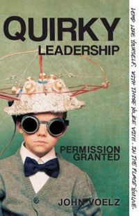 Quirky LeadershipPermission Granted【電子書籍】[ John Voelz ]