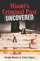 Miami's Criminal Past