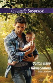 Colton Baby Homecoming【電子書籍】[ Lara Lacombe ]