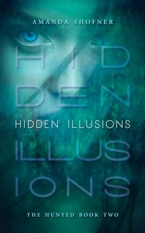Hidden Illusions【電子書籍】[ Amanda Shofner ]