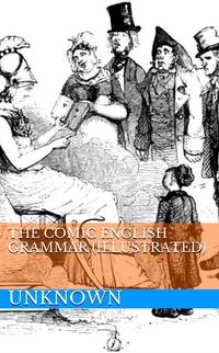 The Comic English Grammar (Illustrated)【電子書籍】[ Unknown ]