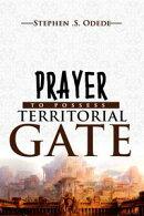 Prayer to Possess Territorial Gate