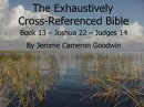 Book 13 ? Joshua 22 ? Judges 14 - Exhaustively Cross-Referenced Bible
