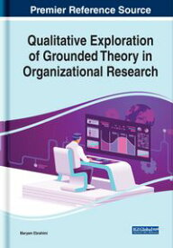Qualitative Exploration of Grounded Theory in Organizational Research【電子書籍】[ Maryam Ebrahimi ]