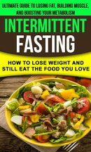 Intermittent fasting: How to lose weight and still eat the food you love