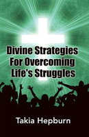 Divine Strategies for Overcoming Life's Struggles