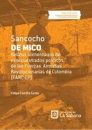 Sancocho de Mico. Relatos alimentarios de exsecuestrados políticos de las Fuerzas Armadas Revolucionarias d…