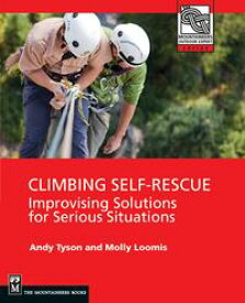 Climbing Self RescueImprovising Solutions For Serious Situations【電子書籍】[ Andy Tyson ]
