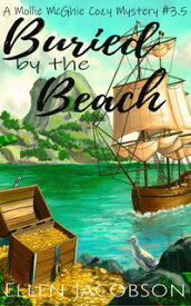 Buried by the BeachA Quirky Cozy Mystery Short Story【電子書籍】[ Ellen Jacobson ]